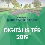 Digitális Tér 2019: fókuszban a digitális tanári életutak